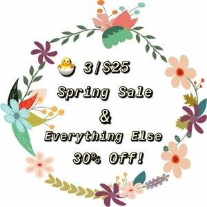 Spring sale! 3/25$ or 30%off!!